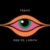 TRAVIS Ode To J.Smith
