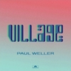 PAUL WELLER Village single