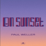 PAUL WELLER On Sunset