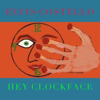 ELVIS COSTELLO Hey Clockface _ How Can You Face Me single