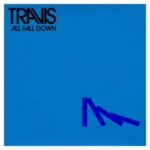 TRAVIS All Fall Down single