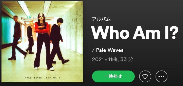 PALE WAVES Who Am I ?