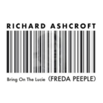 RICHARD ASHCROFT Bring on the Lucie (FREDA PEEPLE) single