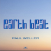 【おすすめの洋楽】新曲!Earth Beat(2020)-single- / PAUL WELLER