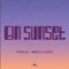 【おすすめの洋楽】On Sunset(2020)/ PAUL WELLER