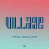 【おすすめの洋楽】Village(2020)[single] / PAUL WELLER